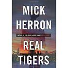 Real Tigers by Mick Herron (Hardback, 2016)
