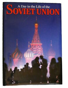 A DAY IN THE LIFE OF THE SOVIET UNION  1st Edition 1st Printing