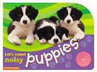 Lets' Count Noisy Puppies by Chez Picthall, Christiane Gunzi (Board book, 2007)