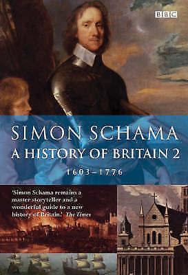 """AS NEW"" Schama CBE, Simon, History of Britain (Vol 2): The British Wars 1603-17"