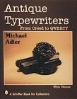 Antique Typewriters: From Creed to Qwerty by Michael H. Adler (Hardback, 1997)