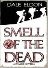 Smell of the Dead by Dale Eldon (Paperback / softback, 2013)