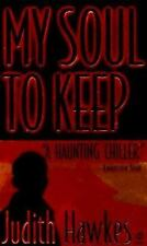 My Soul to Keep Hawkes, Judith Mass Market Paperback