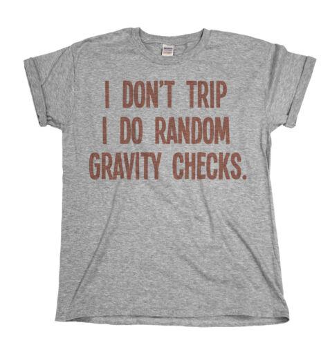 Je ne voyage que je ne aléatoire la gravité des contrôles Homme T-Shirt Femme Drôle Blague Slogan