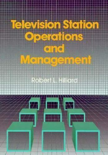 Television Station Operations and Management by Hilliard, Robert L.