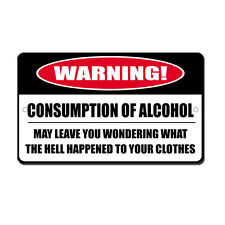 Alcohol What Happened To Clothes Novelty Funny Metal Sign 8 in x 12 in