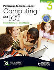 Pathways to Excellence: Computing and ICT Level 3 by John Mason, Frank Frame (Paperback, 2011)