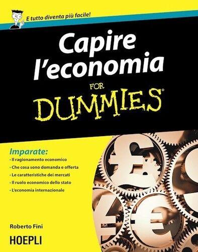 Capire L'Economia For Dummies. Nuovo Economia E Impresa