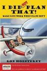 I Did Not Plan That!: Make Life Work When Plans Don't by Ron Hoesterey (Paperback / softback, 2013)