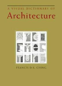 A-Visual-Dictionary-of-Architecture-by-Francis-D-K-Ching-hardcover-DJ