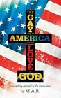 The Gaying of America & the Love of God by M a R (Paperback / softback, 2014)