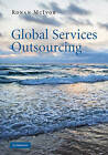 Global Services Outsourcing by Ronan McIvor (Hardback, 2010)