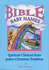 Bible Baby Names: Spiritual Choices from Judeo-Christian Tradition by Anita Diamant (Paperback, 1996)