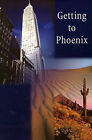 Getting to Phoenix by Michael Boloker (Paperback / softback, 2001)