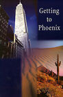 Getting to Phoenix by Michael Boloker (Paperback / softback, 2001)