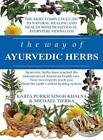 The Way of Ayurvedic Herbs: The Most Complete Guide to Natural Healing and Health with Traditional Ayurvedic Herbalism by Michael Tierra, Karta Purkh Singh Khalsa (Paperback, 2008)