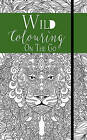 Wild: Colouring on the Go by Salariya Book Company Ltd (Hardback, 2016)
