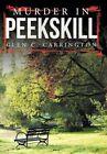 Murder in Peekskill 9781477228739 by Glen C Carrington Hardback
