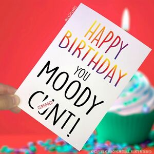 Image Is Loading Funny Happy Birthday Greeting Card Moody C Nt