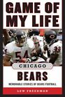 Game of My Life Chicago Bears 9781613212028 Hardcover P H