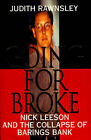 Going for Broke: Nick Leeson and the Collapse of Barings Bank by Judith Rawnsley (Hardback, 1995)