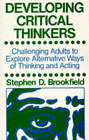Developing Critical Thinkers by Stephen Brookfield (Paperback, 1987)