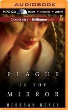 Plague in the Mirror by Deborah Noyes (2014, MP3 CD, Unabridged)
