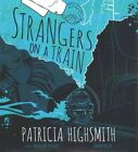 Strangers on a Train by Patricia Highsmith (CD-Audio, 2015)