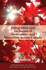 Integration and Inclusion of Newcomers and Minorities Across Canada by Jim Frideres, Meyer Burstein, John Biles (Paperback, 2012)