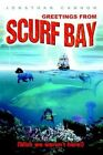 Greetings From Scurf Bay 9780595337903 by Jonathan Cannon Book