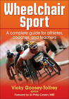 Wheelchair Sport: A Complete Guide for Athletes, Coaches and Teachers by Vicky Goosey-Tolfrey (Hardback, 2010)