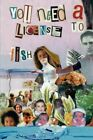 You Need a License to Fish by Lourdes Schaffroth 9781434354860 Hardback 2008