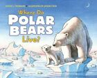 Where Do Polar Bears Live? by Sarah L Thomson 9780061575181 Hardback 2009