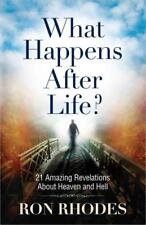 What Happens after Life? : 21 Amazing Revelations about Heaven and Hell by Ron Rhodes (2014, Paperback)