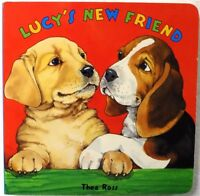 Lucy's Friend By Thea Ross Board Book 2005