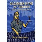 Gilgamesh in the 21st Century: A Personal Quest to Understand Mortality by Paul Bracken (Paperback / softback, 2013)