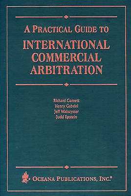 Practical Guide to International Commercial Arbitration by Epstein, Judd, Gabri