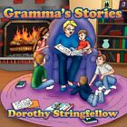 Gramma's Stories by Dorothy Stringfellow Paperback