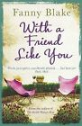With a Friend Like You by Fanny Blake (Paperback, 2015)