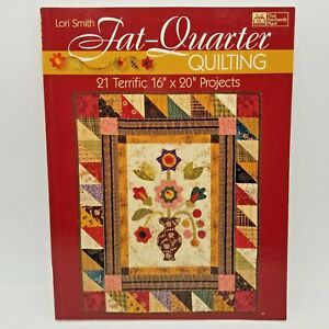 Fat-Quarter-Quilting-21-Terrific-16-x-20-Projects-by-Lori-Smith-2009-Paperback