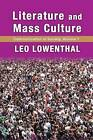 Literature and Mass Culture: Volume 1: Communication in Society by Leo Lowenthal (Paperback, 2015)