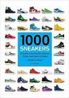 1000 Sneakers: A Guide to the World's Greatest Kicks, from Sport to Street by Mathieu Le Maux (Paperback, 2016)