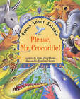 Please, Mr. Crocodile!: Poems About Animals by Tessa Strickland (Hardback, 1999)