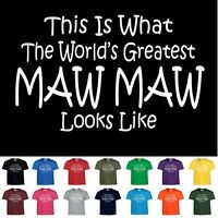 Worlds Greatest Maw Maw Mothers Day Birthday Christmas Gift Funny T Shirt