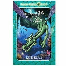 The Dragon in the Sea by Kate Klimo
