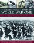 The Illustrated History of World War One by Ian Westwell (Paperback, 2010)