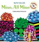 Mine, All Mine!: A Book about Pronouns by Ruth Heller (Paperback / softback, 1999)