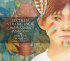 Sixteen String Jack: & The Garden of Adventure by Tom Pow (Hardback, 2015)