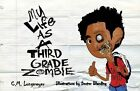 My Life as a Third Grade Zombie by C M Longmeyer (Paperback / softback, 2013)