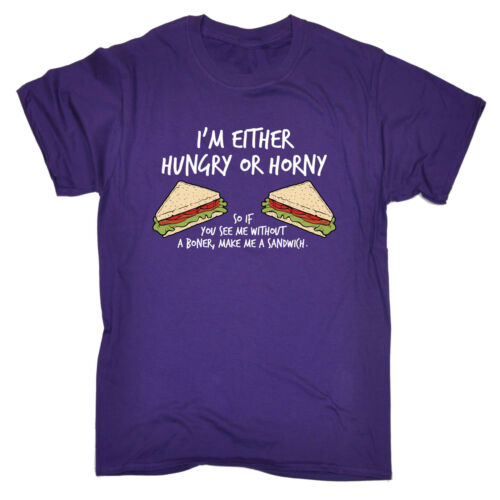 Dans Either Hungry or Horny Make Me a Sandwich T-Shirt Humour Anniversaire Fashion Poison